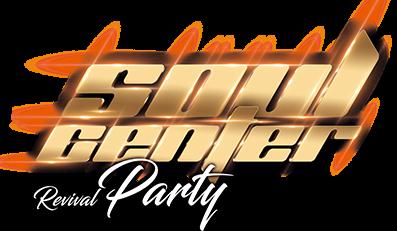 SOUL CENTER REVIVAL PARTY